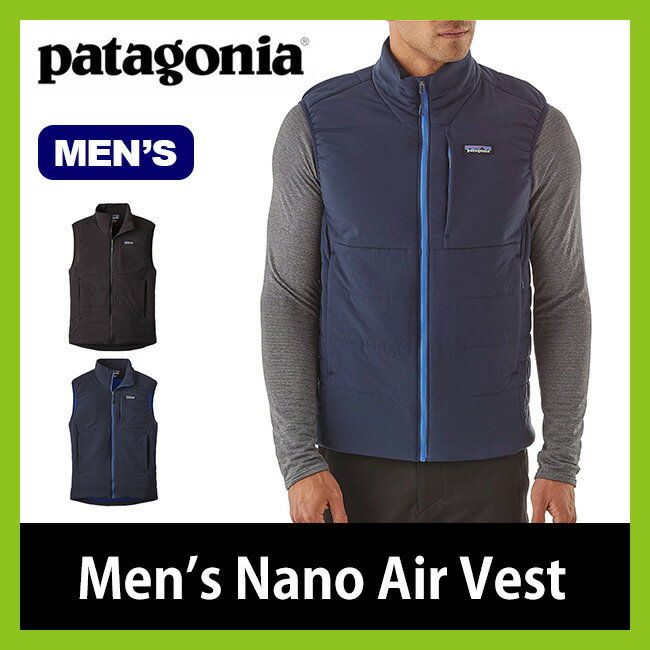 パタゴニア メンズ ナノエアーベスト patagonia nano air vest 【送料無料】 ベスト アウター ミッドレイヤー 耐摩耗性 通気性 耐久性 インサレーション カジュアル 84271 17FW