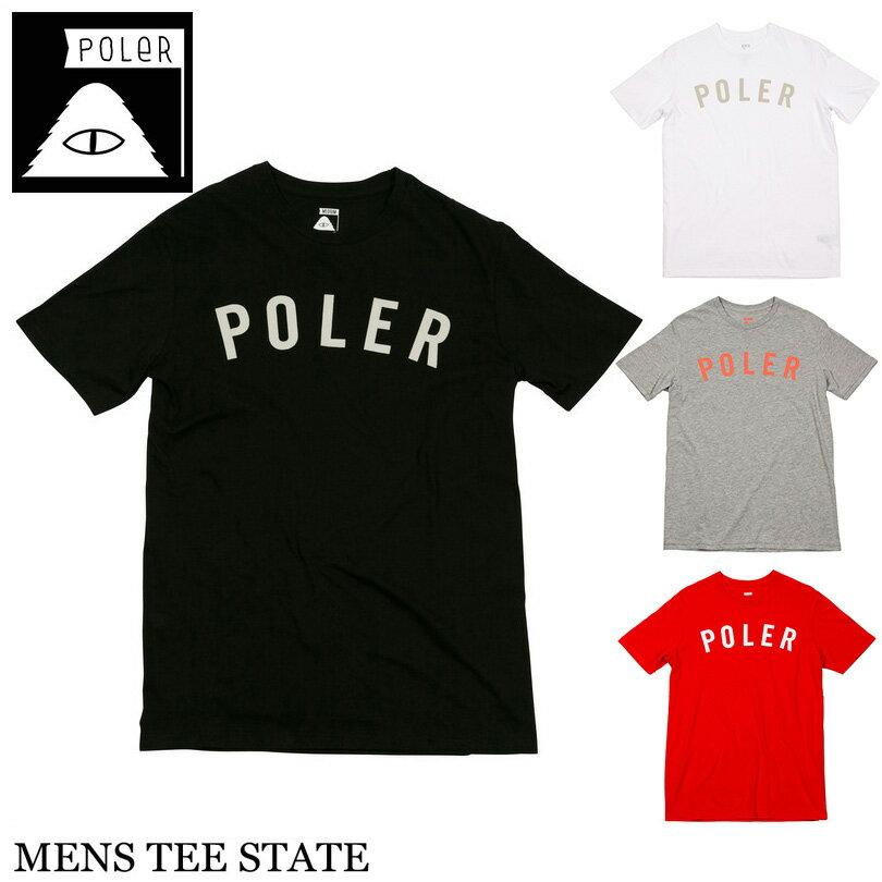 【ゆうパケット送料180円】 POLER ポーラー Tシャツ MENS TEE STATE ブラック ホワイト グレー レッド メンズ レディース アウトドア スケート フェス キャンプ サーフ