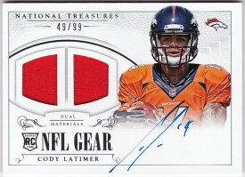 コーディー・ラティマー 2014 National Treasures Rookie NFL Gear Dual Jersey Auto 49/99 Cody Latimer
