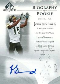 ジョン・ブラッサード NFLカード John Broussard 2007 SP Chirography Biography of a Rookie Autographs 06/75