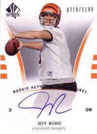 ジェフ・ロウ NFLカード Jeff Rowe 2007 SP Authentic Rookie Authentics Signatures 0719/1199