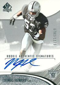 トーマス・ハワード NFLカード Tomas Howard 2006 SP Authentic Rookie Autographs