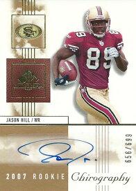 ジェイソン・ヒル NFLカード Jason Hill 2007 SP Chirography Rookie Autographs