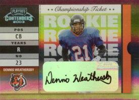デニース・ウェザースビ— Dennis Weathersby 2003 Playoff Contenders Championship Ticket Autograph 1枚限定!