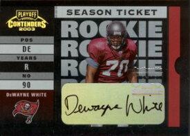 デウェイン・ホワイト DeWayne White 2003 Playoff Contenders Season Ticket Autograph 524枚限定!