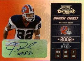 ジョッシュ・リード Josh Reed 2002 Playoff Contenders Rookie Ticket Autograph 290枚限定!