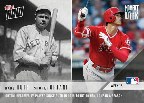 大谷翔平&ベーブ・ルース #MOW-18 - Moment of The Week 18 - Winner - Shohei Ohtani & Babe Ruth TOPPS NOW® Card