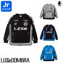 LUZ e SOMBRA/LUZeSOMBRA【ルースイソンブラ】Jr P100 ACTIVE SWEAT CREW TOP〈サッカー フットサル スウェット ジャ…