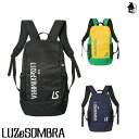 LUZ e SOMBRA/LUZeSOMBRA【ルースイソンブラ】MOBILITY BACKPACK〈フットサル モビリティー バックパック バッグ リュックサック〉F181…