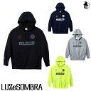 LUZ e SOMBRA/LUZeSOMBRA【ルースイソンブラ】P100 ACTIVE SWEAT PULLOVER PARKA〈サッカー フットサル プルオーバー パーカー ジャー…