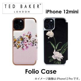 Ted Baker iphone12mini ケース テッドベーカー FOLIO CASE 手帳 てちょう ミラー付き 鏡 右開き 定期 カード収納 ふたつき スマホケース 正規代理店