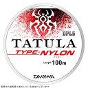 ダイワ TATULA(タトゥーラ) Type−ナイロン 14lb−100m