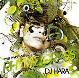 【¥↓】 DJ HARA / Rhyme Grass -R&B PARTY MEGA EXPRESS-
