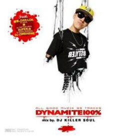 DJ KILLER SOUL / DYNAMITE 100% & THE BEST OF D-BLOCK (2MIX CD)