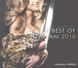 HIPRODJ / ALCOHOLIC MUSIC ver. THE BEST OF SLOW JAM 2016