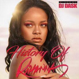 DJ DASK / History Of Rihanna