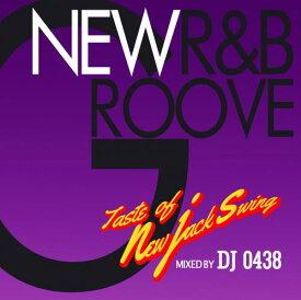 DJ 0438 / New R&B Groove -Taste of New Jack Swing-
