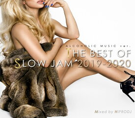 HIPRODJ / ALCOHOLIC MUSIC ver. THE BEST OF SLOW JAM 2019-2020
