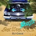 DJ COUZ / Best West Vol.5 -Breeze-