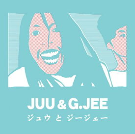 【DEADSTOCK】 JUU & G.JEE / JUU & G.JEE - mixed by YOUNG-G from stillichimiya