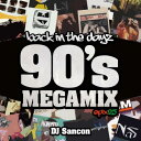 DJ SANCON / Back In The DayZ -90's Mega Mix-