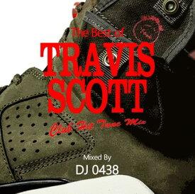 DJ 0438 / The Best of Travis Scott -Club Hit Tune Mix-