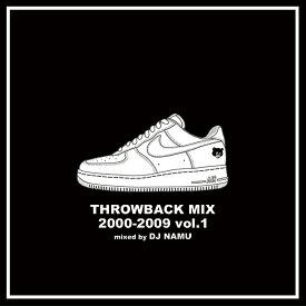 DJ NAMU / THROWBACK MIX 2000-2009 Vol.1