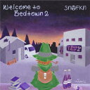 SNAFKN / Welcome to Bedtown 2