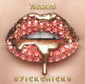 S7ICKCHICKs / 7ASKIS