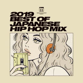 V.A / 2019 BEST OF JAPANESE HIP HOP MIX