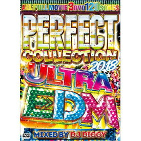 DJ DIGGY / PERFECT COLLECTION 2018 ULTRA EDM (3DVD)