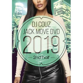 DJ COUZ / Jack Move DVD 2019 2nd Half