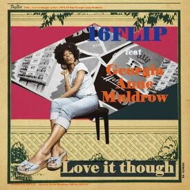 16FLIP / Love it though feat. Georgia Anne Muldrow