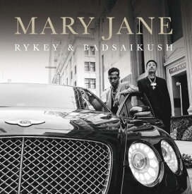 RYKEY & BADSAIKUSH / MARY JANE