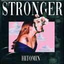 【予約】 HITOMIN / STRONGER (10/21)
