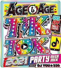DJ You★330 / Age↑Age Tik & Toker 2021 (2CD)