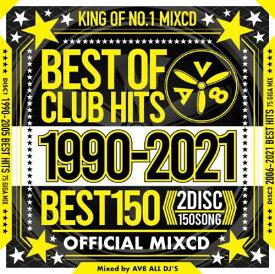 AV8 ALL DJ'S / BEST OF CLUB HITS BEST150 1990-2021 OFFICIAL MIXCD (2CD)