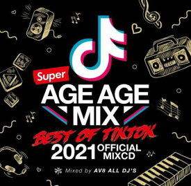 AV8 ALL DJ'S / SUPER AGE AGE MIX -BEST OF TIK TOK- OFFICIAL MIXCD (2CD)