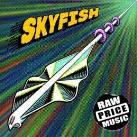 【¥↓】 SKYFISH / RAW PRICE MUSIC