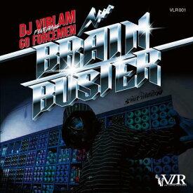 DJ VIBLAM feat. GO FORCEMEN / BRAIN BUSTER [7inch]