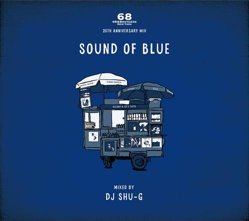 68&BROTHERS x DJ SHU-G / Sound Of Blue -68&BROTHERS 20th Anniversary Mix-