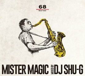 DJ SHU-G x 68&BROTHERS / Mister Magic