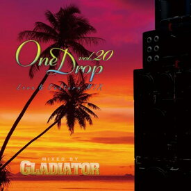 GLADIATOR / One Drop vol.20 -Love&Culture Mix-