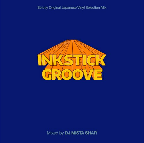 DJ MISTA SHAR / INKSTICK GROOVE