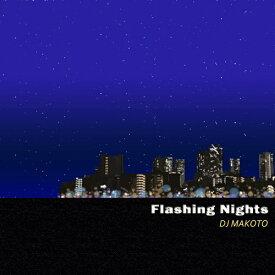 【¥↓】 DJ MAKOTO / FLASHING NIGHTS