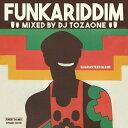 DJ TOZAONE / FUNKARIDDIM