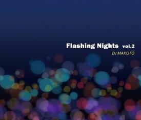 【¥↓】 DJ MAKOTO / FLASHING NIGHTS Vol.2