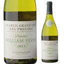 シャブリ グランクリュ レ プルーズ 2015 ウィリアム フェーヴル 750mlフェーブル フランス ブルゴーニュ 特級 白ワイン 虎