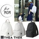 ティアティア THEATHEA -THREE-(MOM)マザーズバッグ | リュック[送料無料]マザーズバッグ ママ ママリュック ティアティア おしゃれ …