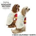ドッグウェア 犬の服 犬 服 春 夏 チワワ、ダックス、トイプードル等MandarineBros.VNeckCaliforniaTshirts